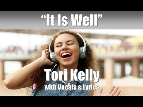 "Tori Kelly (Soul's Anthem) ""It Is Well"" With Vocals & Lyrics"