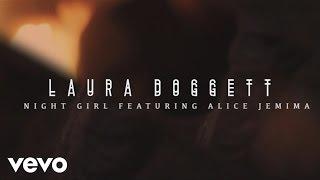 Laura Doggett ft. Alice Jemima - Night Girl