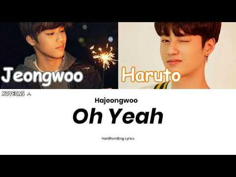 Park Jeongwoo (박정우) & Haruto (하루토) - OH YEAH lyrics [가사/Color Coded/Han|Rom|Eng Lyrics] + download