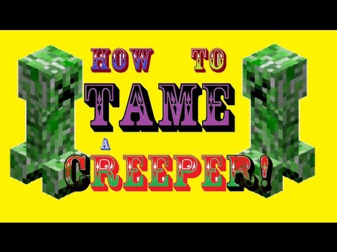 Minecraft - How to tame a creeper!