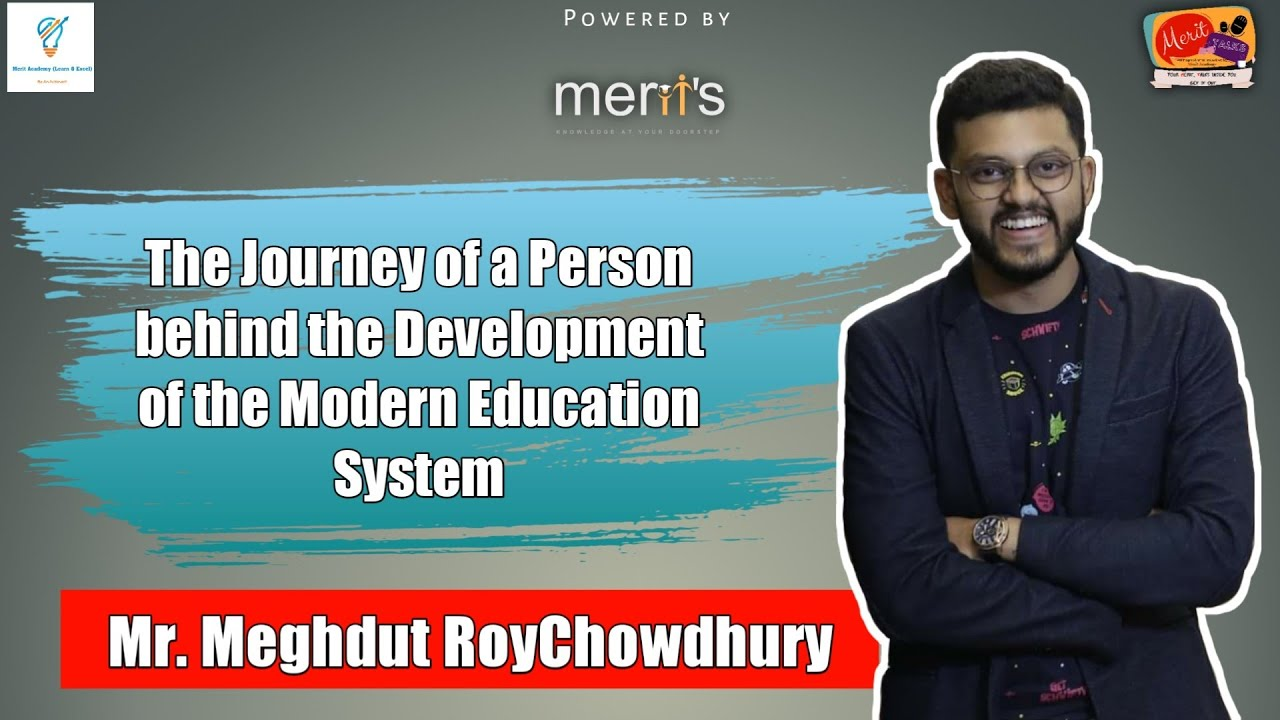 The Journey of a Person behind the Development of the Modern Education System | Meghdut Roychowdhury