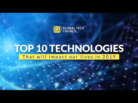 10 Emerging technologies that will impact our lives in 2019 | Global Tech Council
