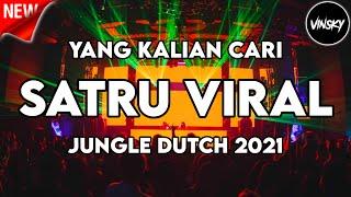 Download Mp3 YANG KALIAN CARI DJ SATRU VIRAL JUNGLE DUTCH 2021