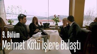 Mehmet kötü işlere bulaştı - Adını Feriha Koydum 9. Bölüm