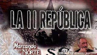 Marcando el Norte: La II República