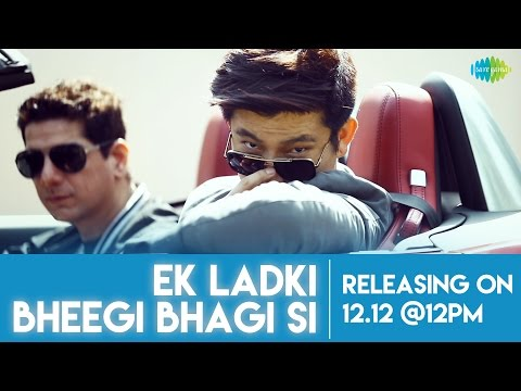 Ek Ladki Bheegi Bhaagi Si | Teaser 1| Aqeel Ali & Meiyang Chang
