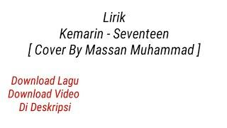 Gambar cover Lirik Kemarin - Seventeen | Cover By Massan Muhammad  [Download lagu Dan Download Video]