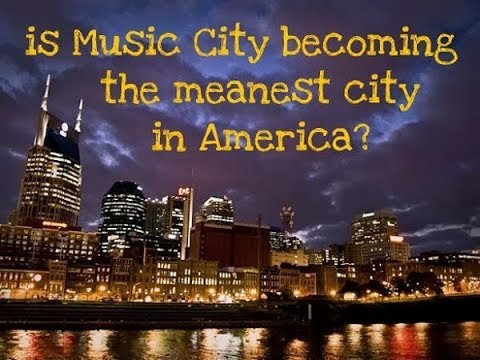 Is Music City Becoming the Meanest City in America? ~ www.RichardAberdeen.com