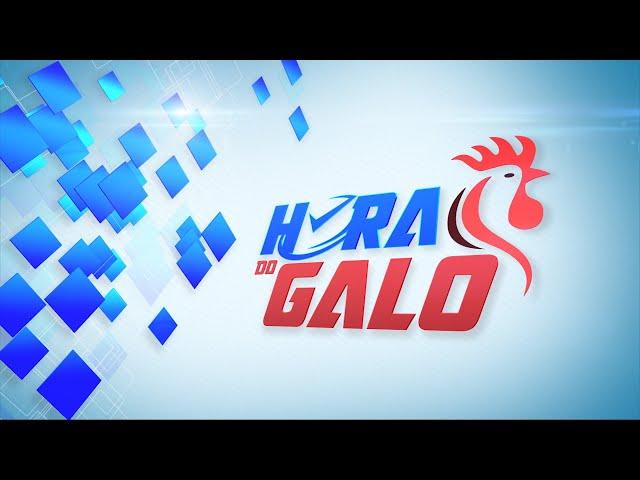 HORA DO GALO - 23/01/2021