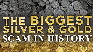 The Biggest Silver & Gold Scam In History