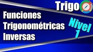 Funciones Trigonométricas Inversas - Ejercicios Resueltos - Nivel 1