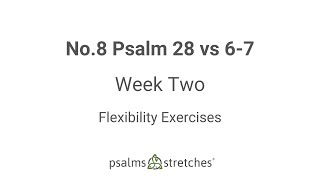 No.8 Psalm 28 vs 6-7 Week 2