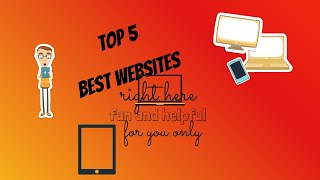 Download Top 5 best websites u would like to visit in your browser/pc or android