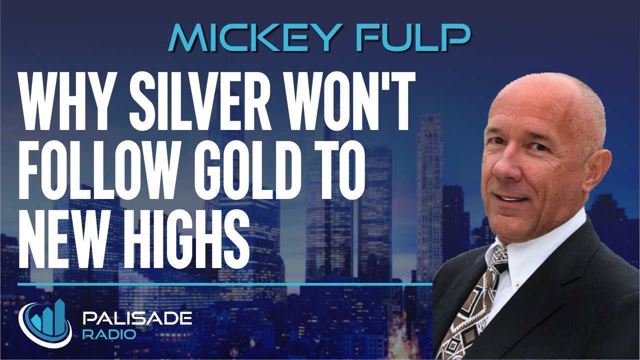 Mickey Fulp: Why Silver Won't Follow Gold to New Highs