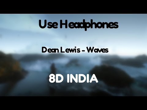 Waves - Dean Lewis  8D