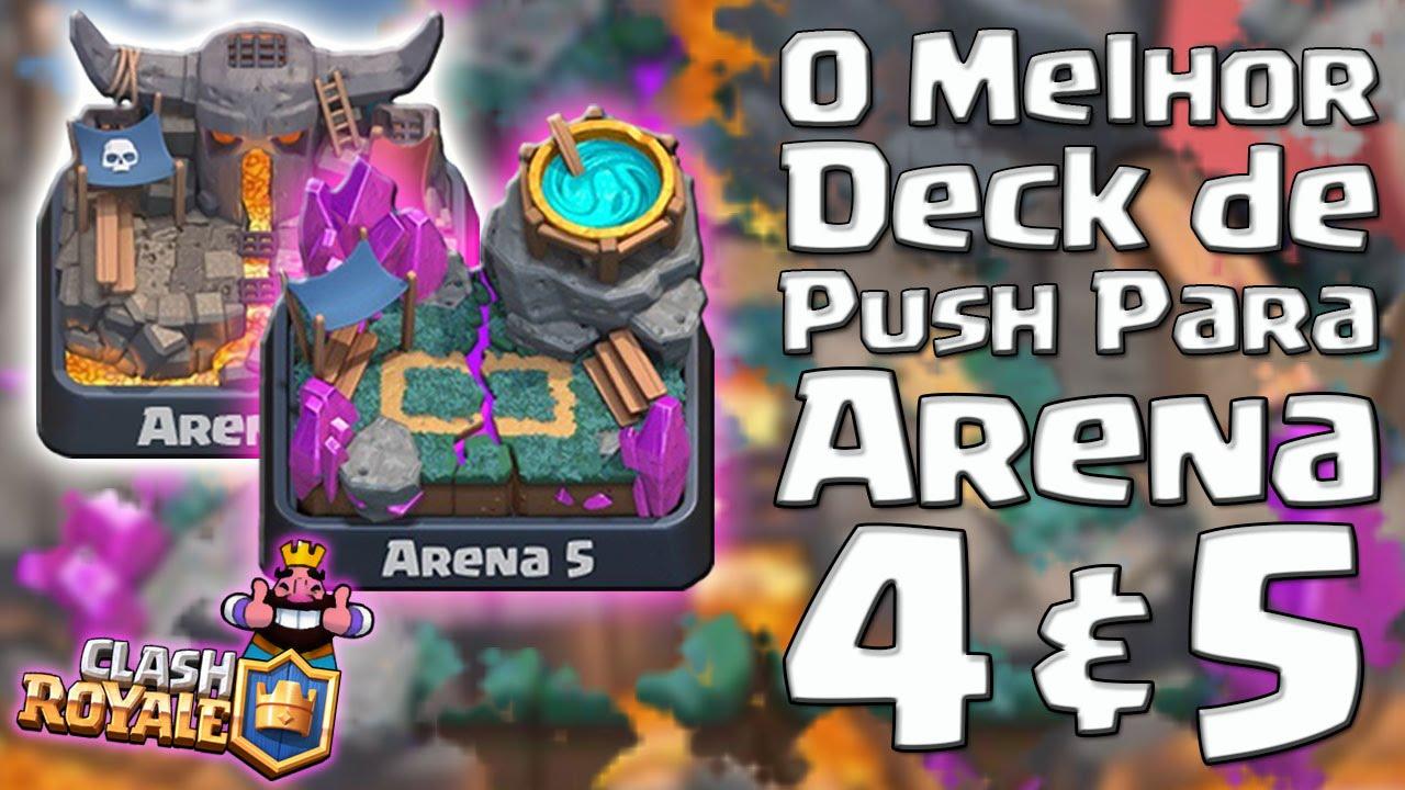 melhor deck de push para arena 4 e arena 5 clash royale youtube