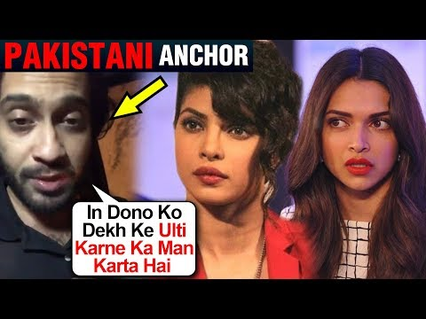 Deepika Padukone And Priyanka Chopra INSULTED By Pakistani TV Host Waqar Zaka