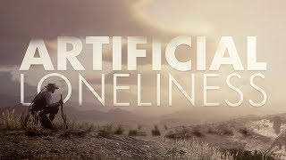 Artificial Loneliness
