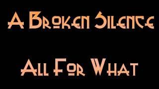 A Broken Silence All For What Lyrics