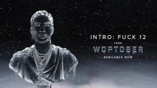 Gucci Mane - Intro: Fuck 12 | WOPTOBER