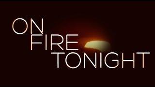 Watch Bernardo Falcone On Fire Tonight video