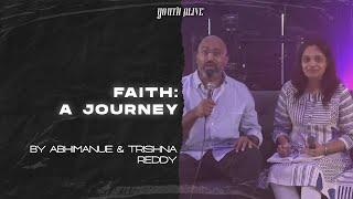 Faith: A Journey     By Abhimanue & Trishna Reddy