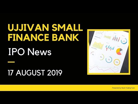 IPO News Update: Ujjivan Small Finance Bank - 17 August 2019
