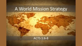 July 15, 2018 A World Mission Strategy