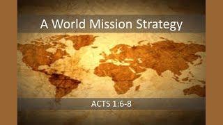 July 15, 2018 A World Mission Strategy