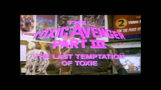 The Toxic Avenger 1,2,3 & 4 trailers
