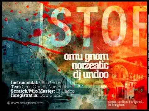 Omu Gnom - Stop cu Norzeatic si Dj Undoo