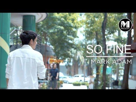 Mark Adam - So Fine (Official Music Video)