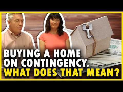 Buying a home on Contingency