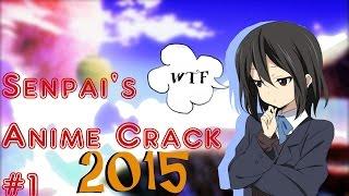 Senpai's Anime Crack #1【HD】2015