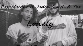 Post Malone Jaden Smith Teo - Lonely Chopped & Screwed