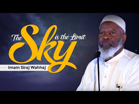 The Sky is the Limit   Imam Siraj Wahhaj