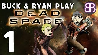 Buck & Ryan Play: Dead Space Pt. 1