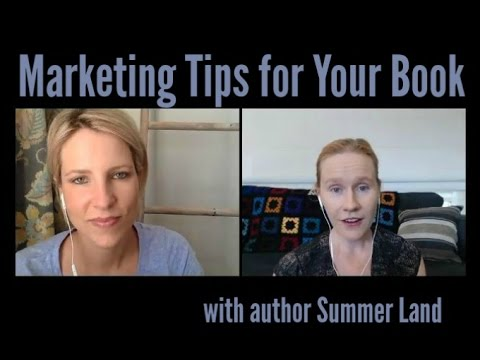 Marketing your Books - Tips from Summer Land