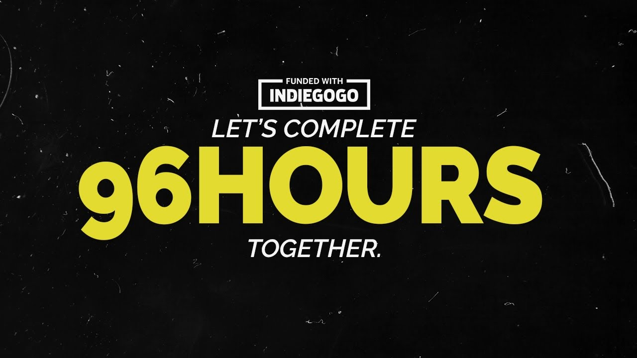96 HOURS - Our Crowdfunding Announcement