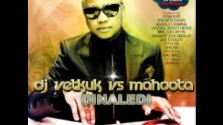 dj Vetkuk vs Mahoota Mash up