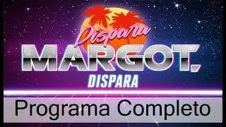 Dispara Margot Dispara Programa Completo del 12 de Octubre de 2017
