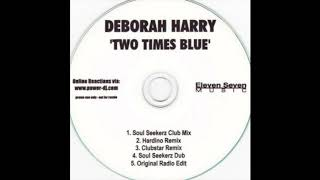 Deborah Harry - Two Times Blue (Original Radio Edit)