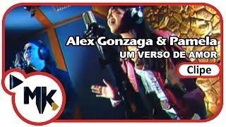 Alex Gonzaga & Pamela - Um Verso De Amor (Clipe Oficial MK Music)