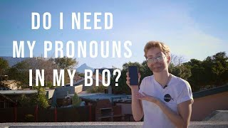Do I Need My Pronouns In My Bio? | LGBTQ+ Guide to Being a Better Ally | 78hundred