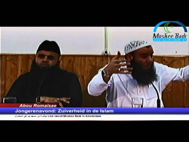 Ustaadh Taoufik aboe Romaisae: Zuiverheid in de Islam deel 1