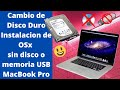Cambio de Disco Duro   Instalación de OSx sin disco o memoria USB MacBook Pro