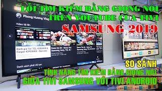 Mẹo vặt - Lỗi thiết lập tìm kiếm bằng giọng nói trên youtube của tivi samsung - So sánh, đánh giá !