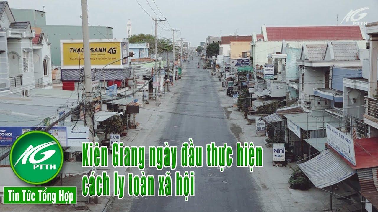 Tin tức tổng hợp l Kiên Giang ngày đầu thực hiện cách ly toàn xã hội l THKG
