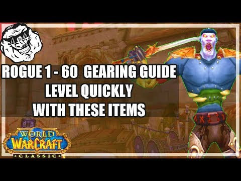 WoW Classic Leveling Gear Rogue Guide 1 - 60 Easy Questing And Grinding Gear Sets