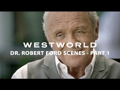 Westworld s of Dr. Robert Ford Part 1